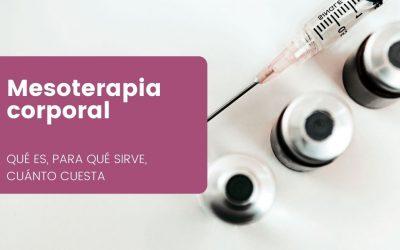 Mesoterapia corporal ¿Qué es? ¿Para qué sirve?