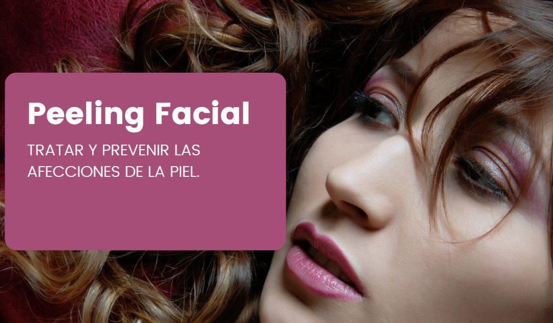 ¿Qué es el peeling facial? Trata o previene las afecciones de la piel